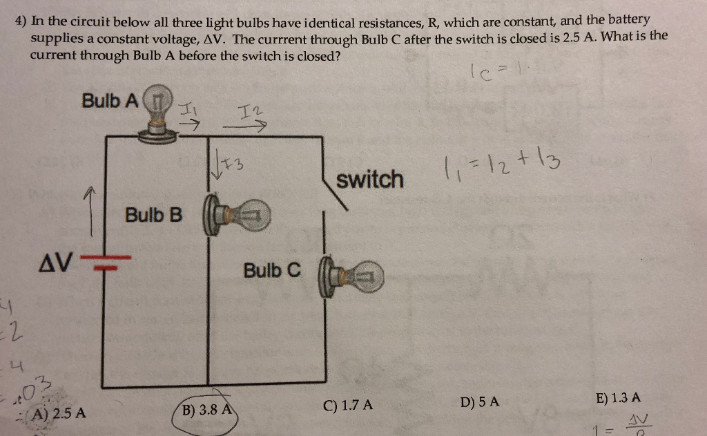 Solved: 4) In The Circuit Below All Three Light Bulbs Have ...