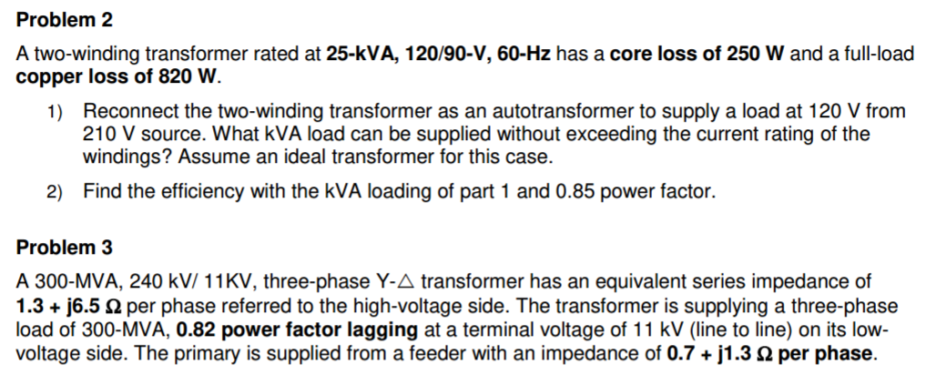 solved show all steps and write formulas on a separate liproblem 2 a two winding transformer rated at 25 kva, 120 90