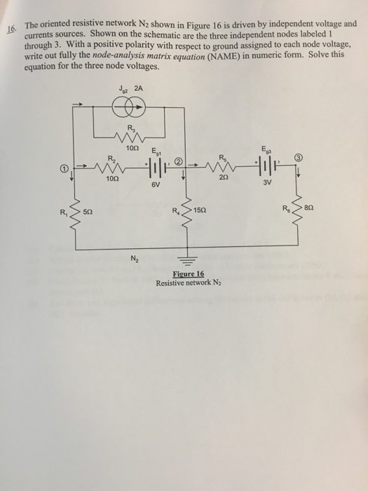 Solved: The Oriented Resistive Network N_2 Shown In Figure ...