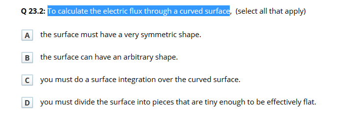 To calculate the electric flux through a curved su