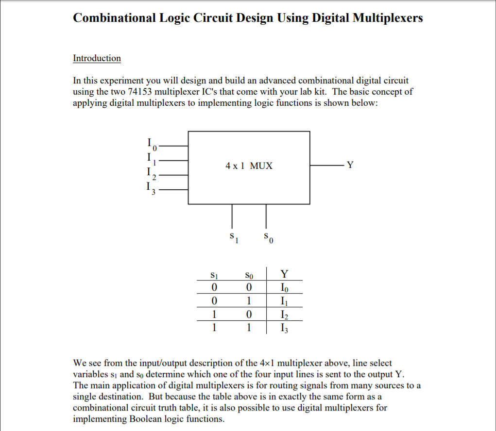 Combinational Logic Circuit Design Using Digital Multiplexers Introduction  In this experiment you will design and build