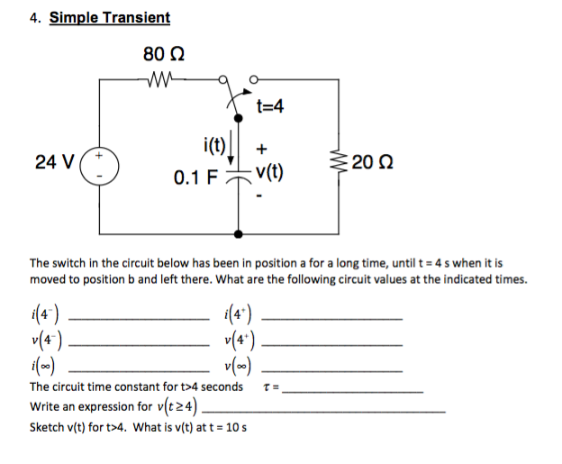 Solved: 4. Simple Transient T-4 I(t) 0.1F.V(t) 24 V 20 ? T ...