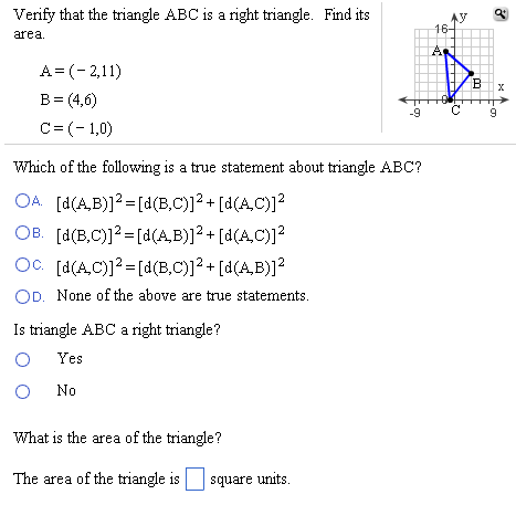 Image for Verify that the triangle ABC is a right triangle. Find its area fi A=(- 2,11) B=(4,6) -9 C=(- 1,0) Which of th