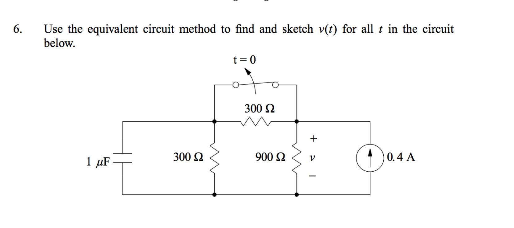 Use the equivalent circuit method to find and sket