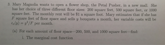 Solved 3 Mary Magnolia Wants To Open A Flower Shop The