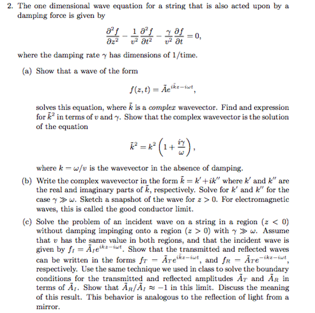 Solved: The One Dimensional Wave Equation For A String Tha