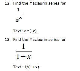 Solved Find The Maclaurin Series For 1ex Text E X F