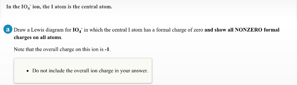 Solved  In The Io4 Ion  The I Atom Is The Central Atom  Dr