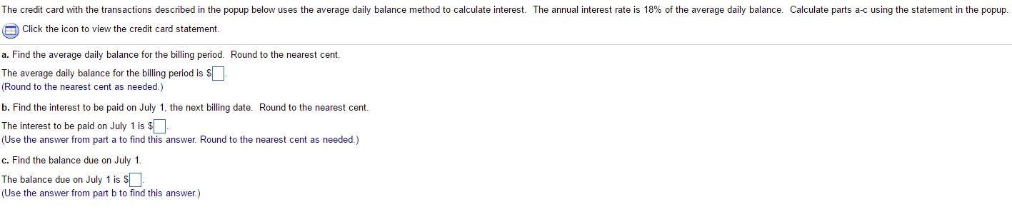 the credit card with the transactions described in the popup below uses the average daily balance method to calculate interest the annual interest rate is