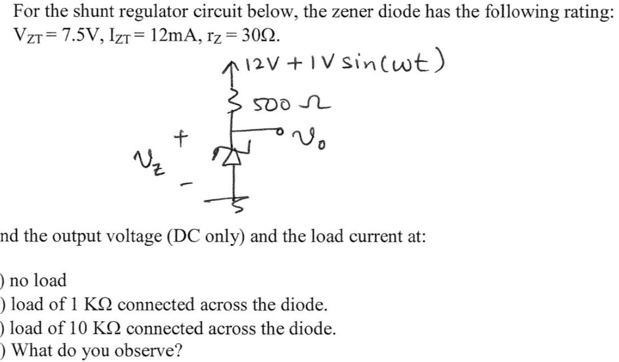 Solved For The Shunt Regulator Circuit Below Zener D Voltage
