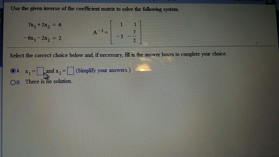Image for Use the given inverse of the coefficient matrix to solve the following system. Select the correct choice bel
