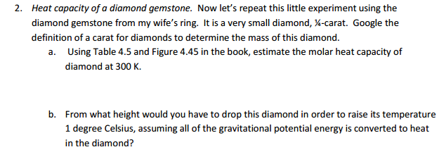 Solved: 2  Heat Capacity Of A Diamond Gemstone  Now Let's