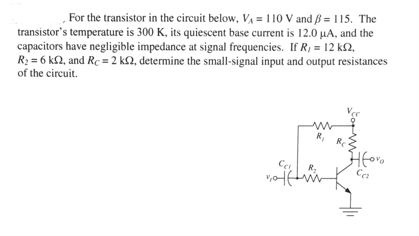 For the transistor in the circuit below, V_A = 110