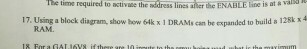 Using a block diagram, show how 64K times 1 Drams