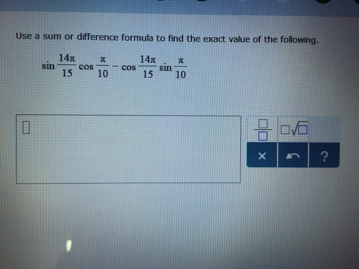 Solved: Use A Sum Or Difference Formula To Find The Exact ...