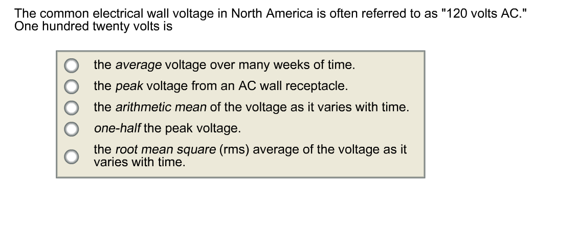 Solved: The Common Electrical Wall Voltage In North Americ ...