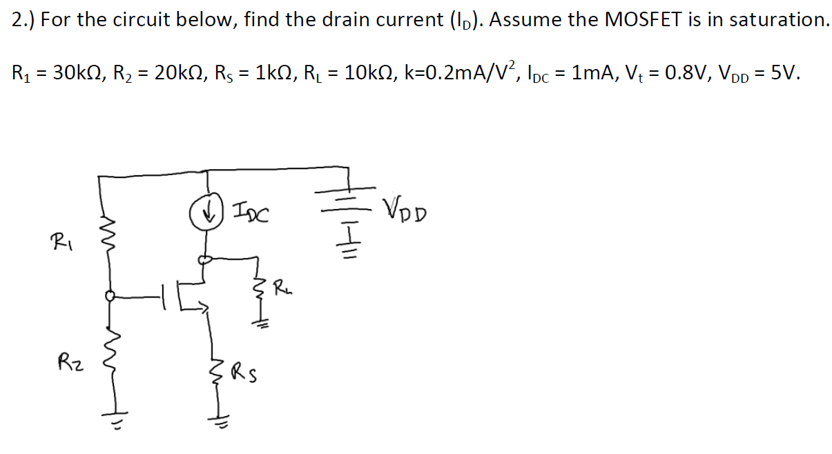 Solved 2 For The Circuit Below Find Drain Current Mosfet Testing See More Show Transcribed Image Text I D Assume Is In Saturation