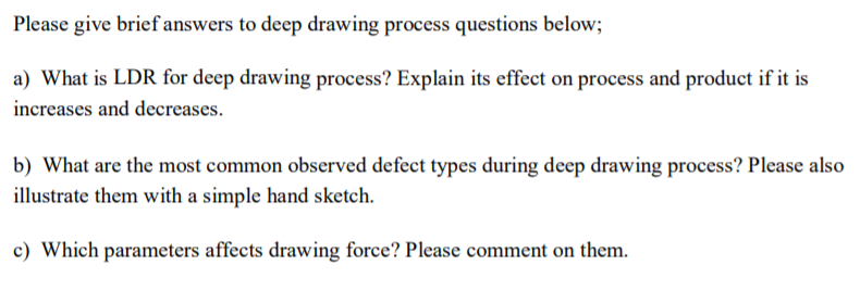Solved: Please Give Brief Answers To Deep Drawing Process ...