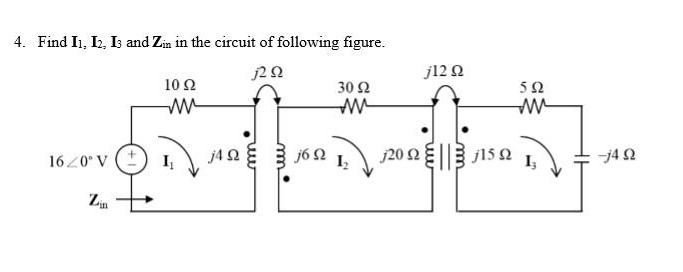 Find I_1, I_2,i_3 and Z_in in the circuit of follo