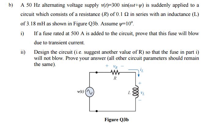 solved b) a 50 hz alternating voltage supply v 300 sinyb) a 50 hz alternating voltage supply v 300 siny) is suddenly applied can u solve rl circuit question please