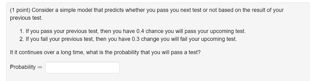 842fea42d (1 point) Consider a simple model that predicts whether you pass you next  test