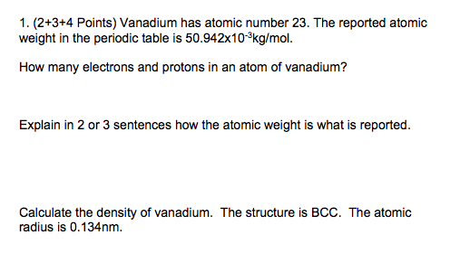 Solved vanadium has atomic number 23 the reported atomic question vanadium has atomic number 23 the reported atomic weight in the periodic table is 50942x10 3kg urtaz Choice Image