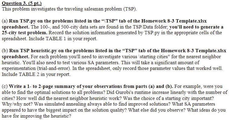 Uestion 3 5 pt this problem investigates the tra chegg 5 pt this problem investigates the traveling salesman problem tsp maxwellsz