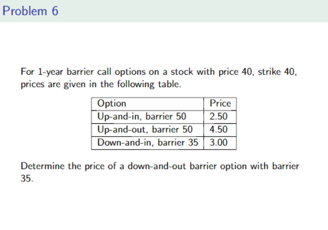Solved For 1 Year Barrier Call Options On A Stock With Pr