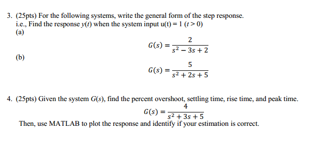 for the following systems write the general form of the step response ie find the respons