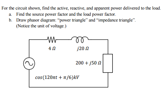 Solved For The Circuit Shown Find The Active Reactive