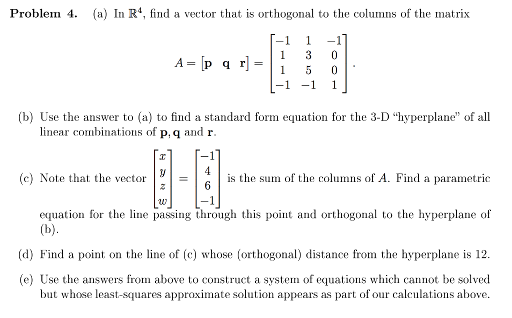 Solved Problem 4 A In R4 Find A Vector That Is Orthog