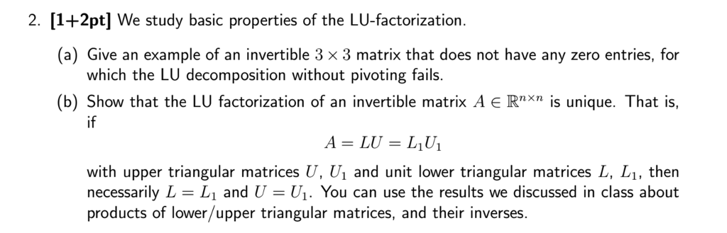 Solved: We Study Basic Properties Of The LU-factorization ...