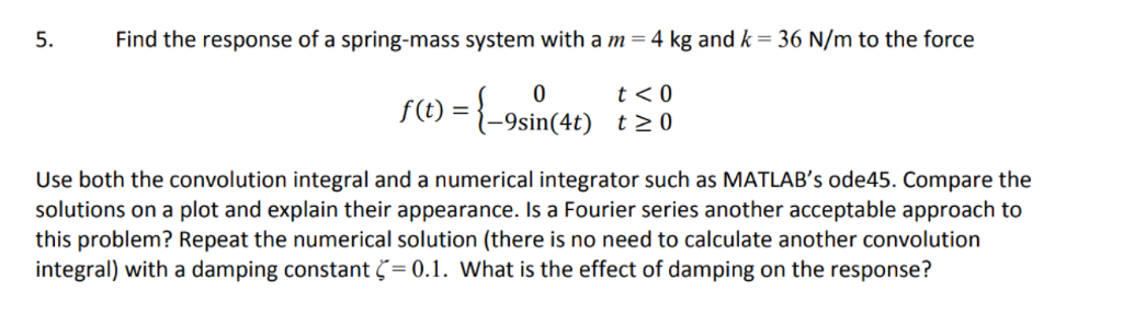 solved 5 find the response of a spring mass system with