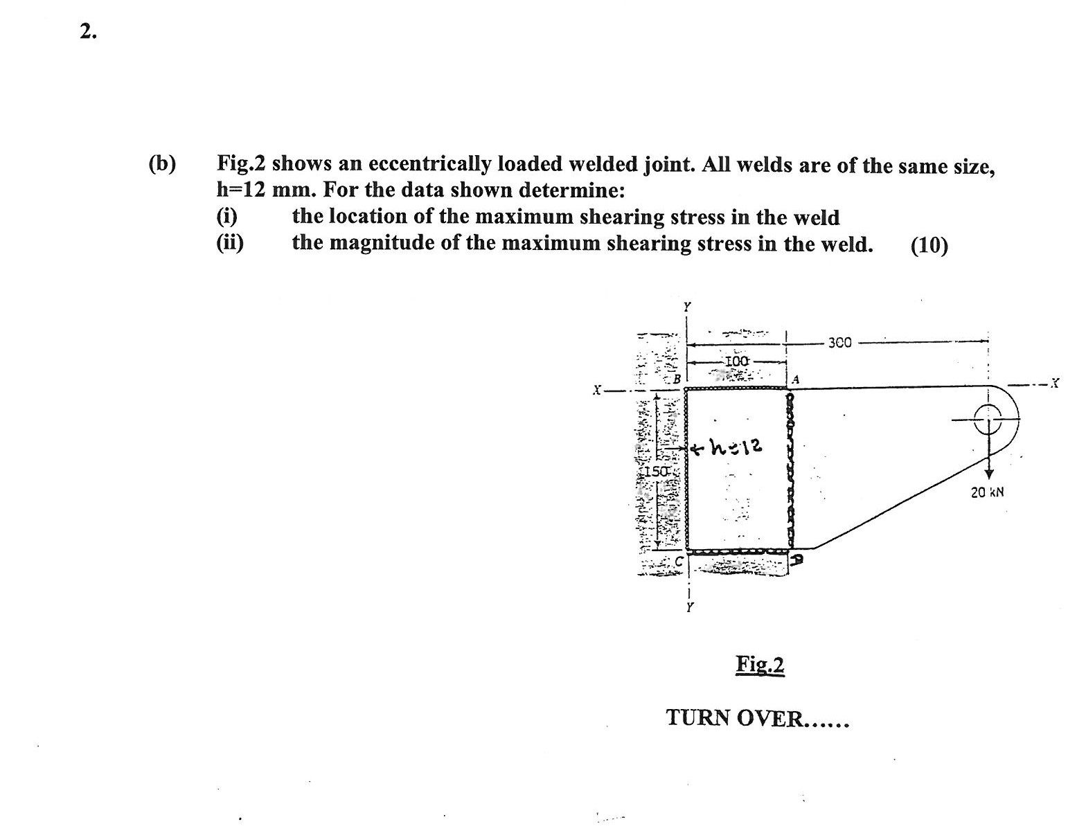 Solved Fig 2 Shows An Eccentrically Loaded Welded Joint