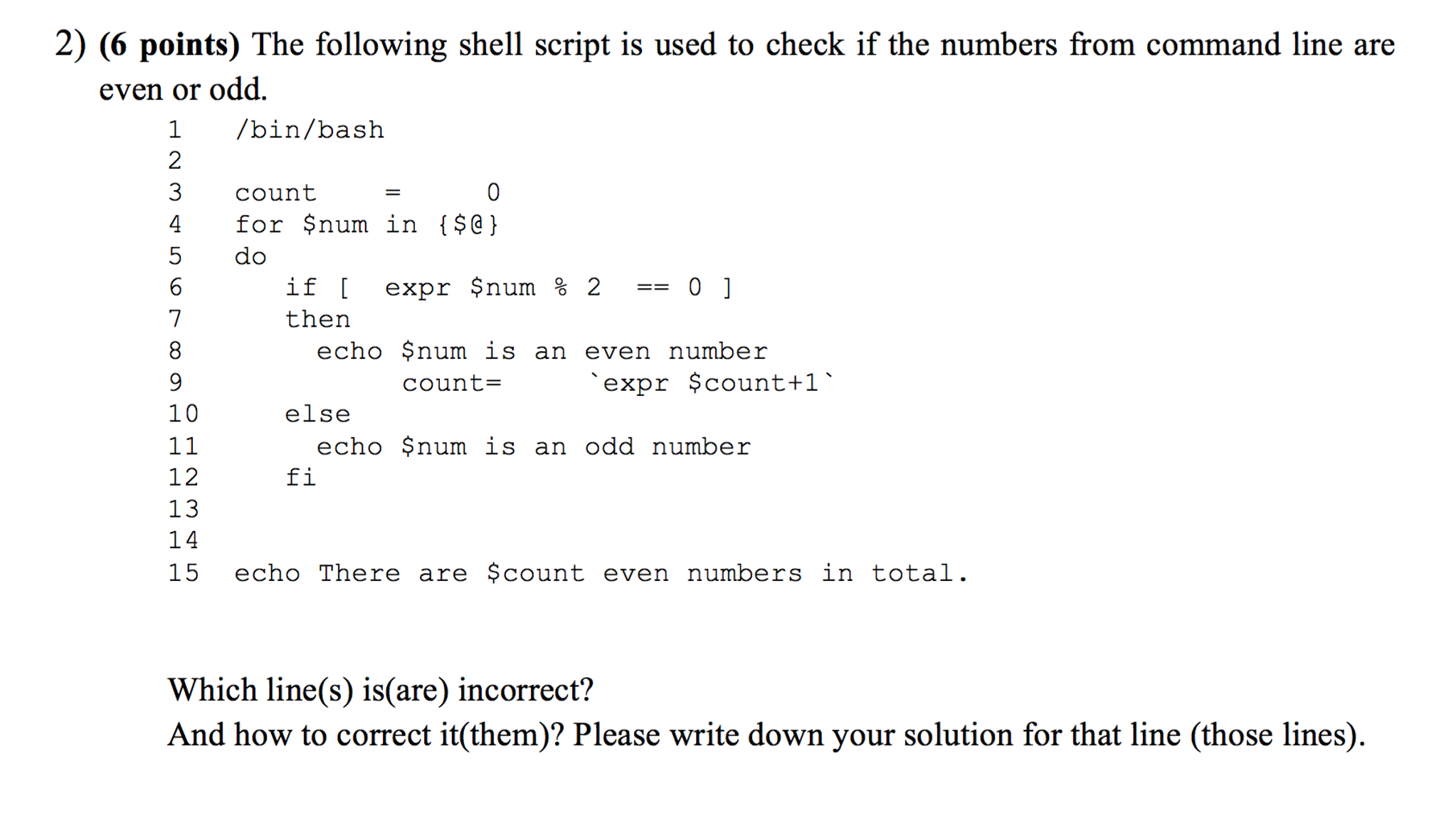 Solved: The Following Shell Script Is Used To Check If The... | Chegg.com