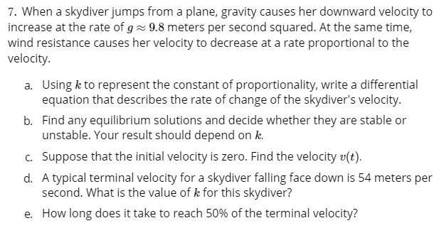 Solved: 7  When A Skydiver Jumps From A Plane, Gravity Cau