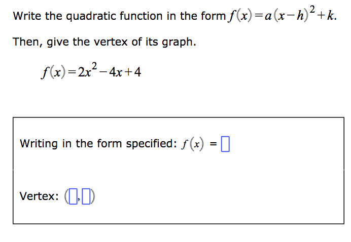 Solved Write The Quadratic Function In The Formx Ax H