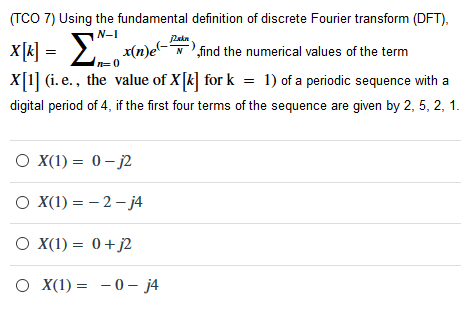 TCO 7) Using The Fundamental Definition Of Discrete Fourier Transform (DFT)  X(