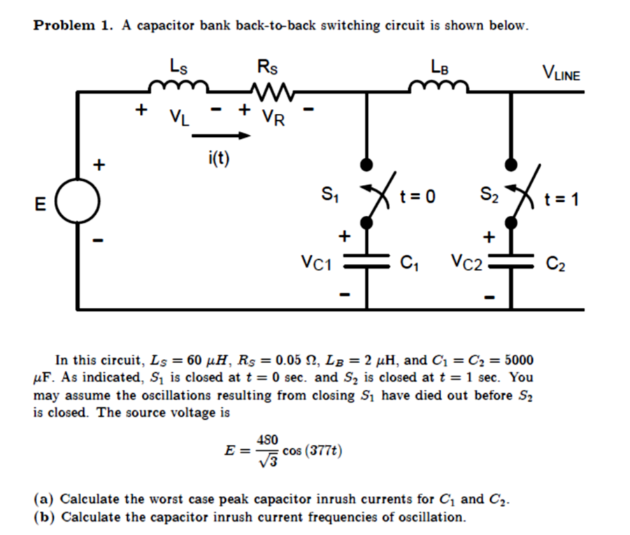 Solved Problem 1 A Capacitor Bank Back To Back Switching Chegg Com