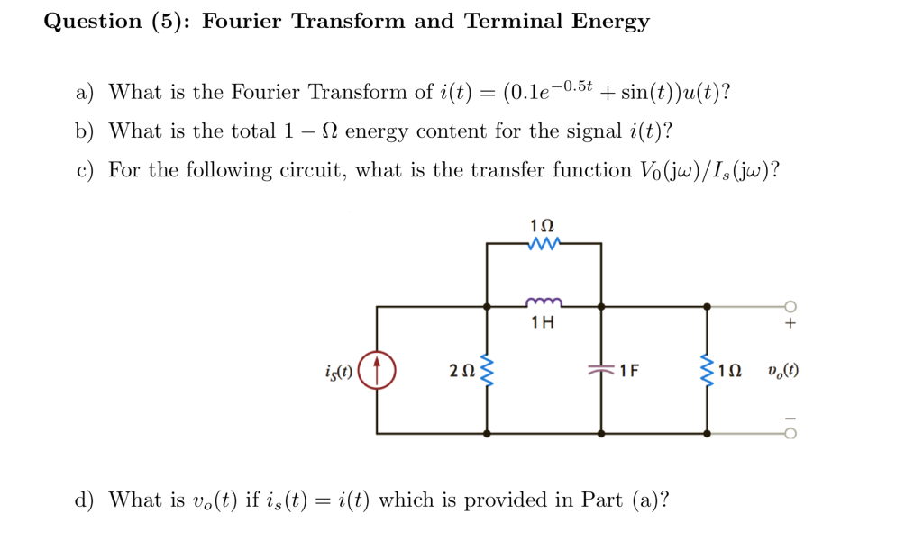 Solved: Question (5): Fourier Transform And Terminal Energ