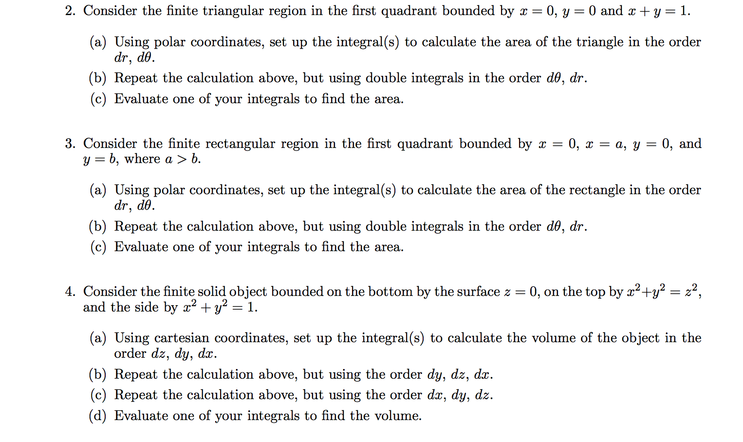Consider The Finite Triangular Region In The First Quadrant Bounded By X =  0, Y