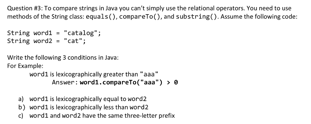 Solved: Question #3: To Compare Strings In Java You Can't ...