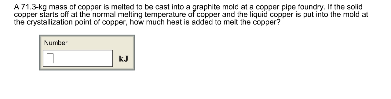 Solved: A 71 3-kg Mass Of Copper Is Melted To Be Cast Into