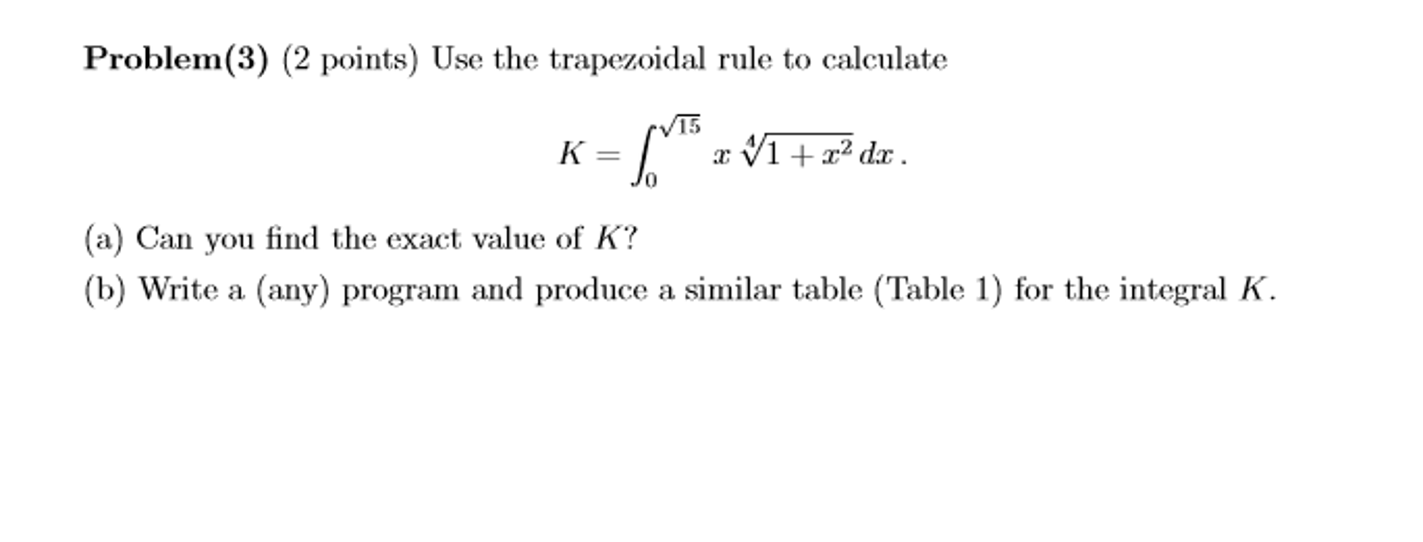 Use The Trapezoidal Rule To Calculate K =integral