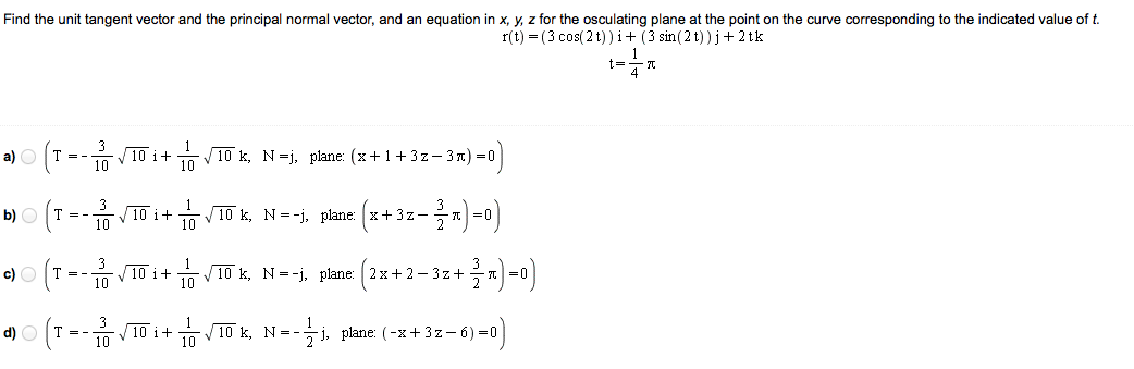 Solved: Find The Unit Tangent Vector, The Principal Normal