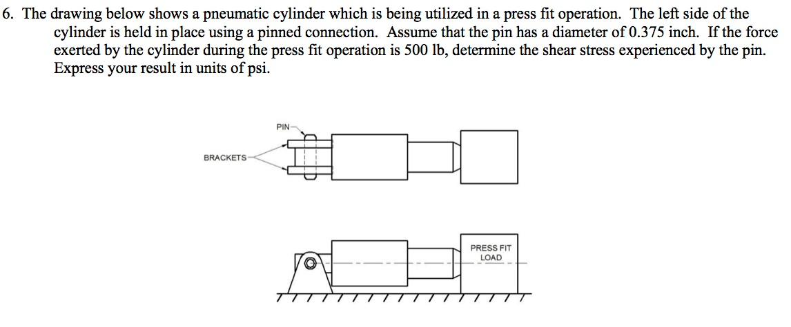 Solved: 6  The Drawing Below Shows A Pneumatic Cylinder Wh
