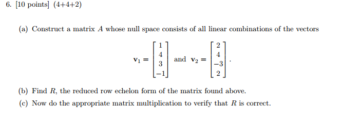 (a) Construct a matrix A whose null space consists