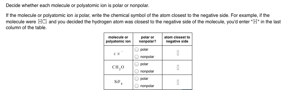 Solved Decide Whether Each Molecule Or Polyatomic Ion Is Chegg Com