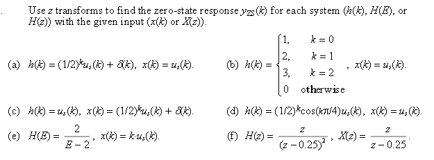 Use z transforms to find the zero-state response y