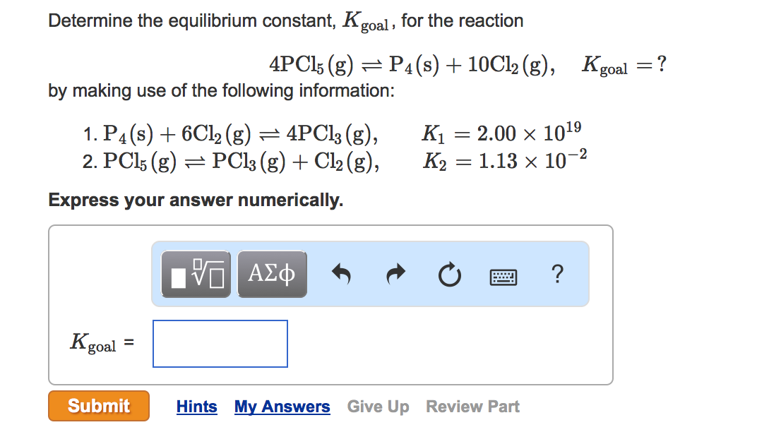 Solved: Determine The Equilibrium Constant, Kgoal, For The ...